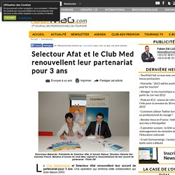Selectour Afat et le Club Med renouvellent leur partenariat pour 3 ans