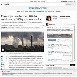 Europa pacta reducir un 40% las emisiones en 2030 y más renovables