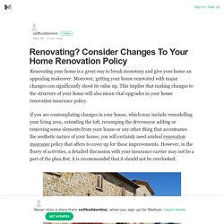 Renovating? Consider Changes To Your Home Renovation Policy