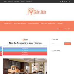 Tips On Renovating Your Kitchen - My Selection