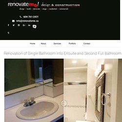 Renovation of Single Bathroom into Ensuite and Second Full Bathroom - renovateme!