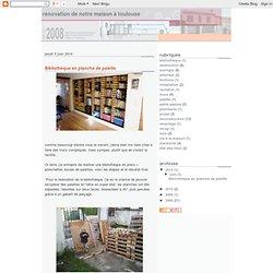 Rénovation de notre maison à Toulouse: Bibliothèque en planche de palette