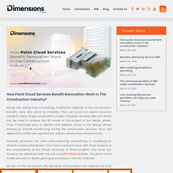How point cloud services benefit renovation work in the construction industry? – Ivan Dimensions