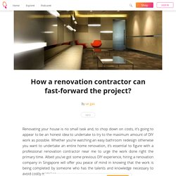 How a renovation contractor can fast-forward the project? - ve gas