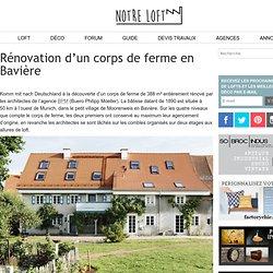 Rénovation d'un corps de ferme en Bavière