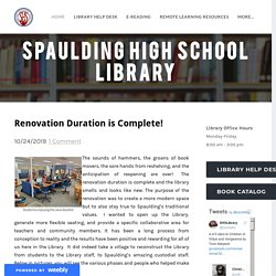 Renovation Duration is Complete! Spaulding High School Library