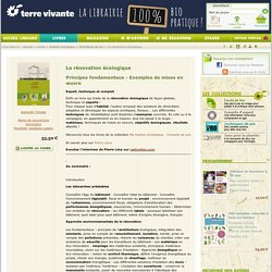 La rénovation écologique - Principes fondamentaux - Exemples de mises en œuvre