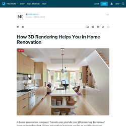 How 3D Rendering Helps You In Home Renovation: nkdesignco — LiveJournal