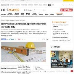 Rénovation d'une maison : prenez de l'avance sur la RT 2012