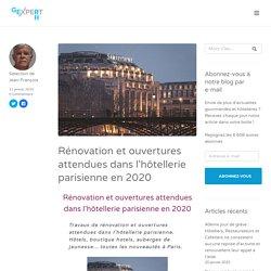 Rénovation et ouvertures attendues dans l'hôtellerie parisienne en 2020 - GE RH Expert