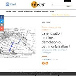 La rénovation urbaine : démolition ou patrimonialisation