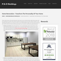 Home Renovation – Transform The Personality Of Your Home