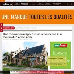 Une rénovation respectueuse redonne vie à un moulin du 17ème siècle - 09/11/16