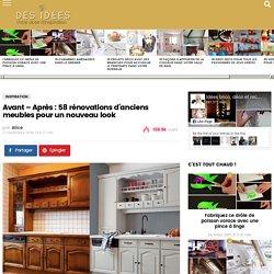 Avant - Après : 58 rénovations d'anciens meubles pour un nouveau look - Des idées