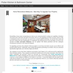 Potter Kitchen & Bathroom Center: Home Renovations Melbourne - Best Way To Upgrade Your Property