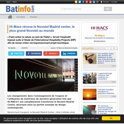 Hi-Macs rénove le Novotel Madrid center, le plus grand Novotel au monde - Batinfo