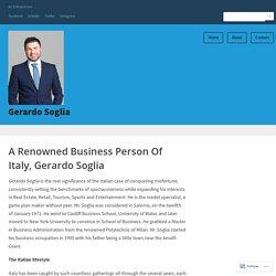 A Renowned Business Person Of Italy, Gerardo Soglia