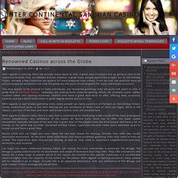 Renowned Casinos across the Globe – Inter Continental San Juan Casino