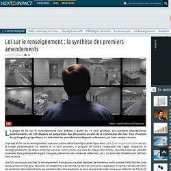 Laurent Touchard: Loi sur le renseignement : la synthèse des premiers amend