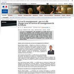 Loi sur le renseignement : que va-t-elle changer pour les services de renseignement de la défense