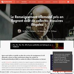 Le Renseignement allemand pris en flagrant délit de collectes massives illégales - Politique