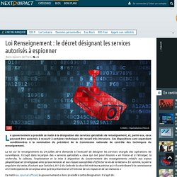 Loi Renseignement: le décret désignant les services autorisés à espionner