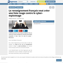 Le renseignement français veut créer une liste rouge contre le cyber-espionnage