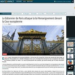 Le bâtonnier de Paris attaque la loi Renseignement devant la Cour européenne