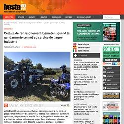 Cellule de renseignement Demeter : quand la gendarmerie se met au service de l'agro-industrie par Sophie Chapelle 25 septembre 2020