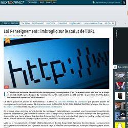 Loi Renseignement : imbroglio sur le statut de l'URL