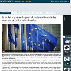 La loi Renseignement « pourrait soulever d'importantes questions de droit » selon Bruxelles
