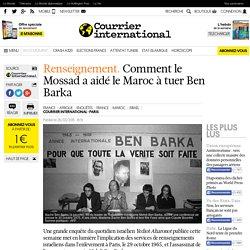 Renseignement . Comment le Mossad a aidé le Maroc à tuer Ben Barka