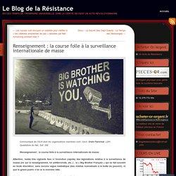Renseignement : la course folle à la surveillance internationale de masse