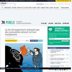 La loi renseignement attaquée par des journalistes devant la Cour européenne