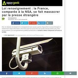 Loi renseignement : la France, comparée à la NSA, se fait massacrer par la presse étrangère