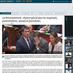 Loi Renseignement : régime spécial pour les magistrats, parlementaires, avocats et journalistes