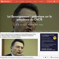 Loi Renseignement : polémique sur la présidence du CNCTR