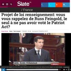 Projet de loi renseignement: vous vous rappelez de Russ Feingold, le seul à ne pas avoir voté le Patriot Act?