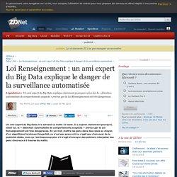 Loi Renseignement : un ami expert du Big Data explique le danger de la surveillance automatisée