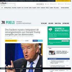 Des hackers russes s'emparent de renseignements sur Donald Trump compilés par les démocrates