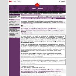 Renseignements destinés aux professionnels de la santé : Le cannabis (marijuana, marihuana) et les cannabinoïdes [Santé Canada, 2013]
