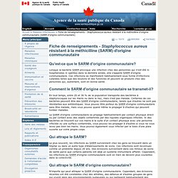ASPC 22/05/08 Feuillet de renseignements – Staphylococcus aureus résistant à la méthicilline d'origine communautaire (SARM d'ori