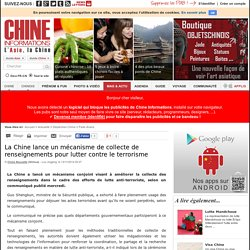 La Chine lance un mécanisme de collecte de renseignements pour lutter contre le terrorisme