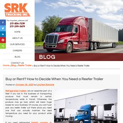 Buy or Rent? How to Decide When You Need a Reefer Trailer