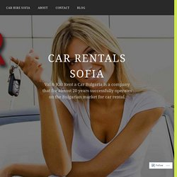 Rent a Car For Your Trip – Car Rentals Sofia