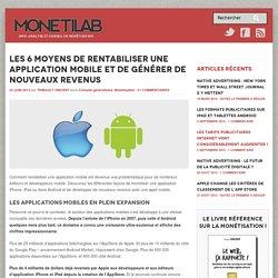 Les 6 moyens de rentabiliser une application mobile
