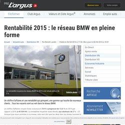 Rentabilité 2015 : le réseau BMW en pleine forme – L'argus PRO