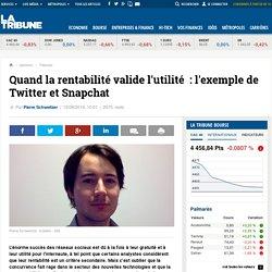 Quand la rentabilité valide l'utilité: l'exemple de Twitter et Snapchat