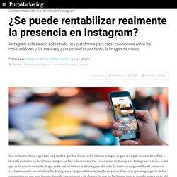 ¿Se puede rentabilizar realmente la presencia en Instagram?