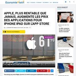 Apple, plus rentable que jamais, augmente les prix des applications pour iPhone iPad sur l'App Store